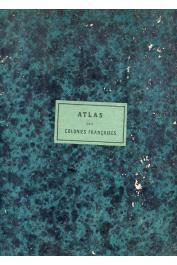 CHASSELOUP-LAUBAT M. Le Marquis P. de - Atlas des Colonies Françaises