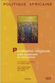 Politique Africaine - 123 / Pluralisation religieuse entre éclatement et concurrence