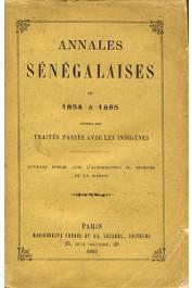 Annales sénégalaises de 1854 à 1885 suivies des Traités passés avec les indigènes