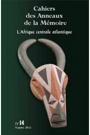 Cahiers des Anneaux de la Mémoire - 14 / L'Afrique centrale atlantique