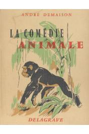 DEMAISON André - La comédie animale