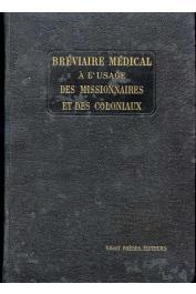 THILLEZ L. (sous la direction de) - Bréviaire médical à l'usage des missionnaires et des coloniaux publié par un groupe de professeurs de la faculté libre de médecine de Lille