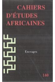 Cahiers d'études africaines - 140 / Encrages