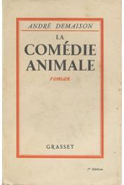 DEMAISON André - La comédie animale (format in-8°)