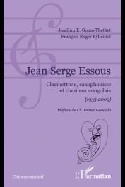 BYHAMOT François Roger, GOMA-THETHET Joachim - Jean Serge Essous, clarinettiste, saxophoniste et chanteur congolais