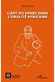 DERIVE Jean - L'art du verbe dans l'oralité africaine