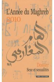 L'Année du Maghreb 2010 - 06 / Sexe et sexualités au Maghreb. Essais d'ethnographies contemporaines