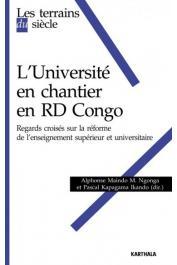MAINDO MONGA NGONGA Alphonse, KAPAGAMA IKANDO Pascal - L'Université en chantier en RD Congo. Regards croisés sur la réforme de l'enseignement supérieur et universitaire