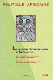 Politique Africaine - 126 : La question homosexuelle et transgenre