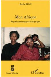 LOLO Berthe - Mon Afrique. Regards anthropopsychanalytiques