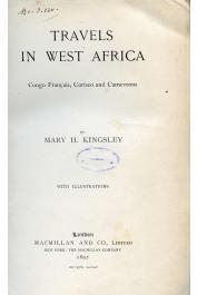 KINGSLEY Mary H. - Travels in West Africa. Congo français - Corisco and Cameroons.