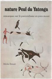 BENOIT Michel - Nature peul du Yatenga. Remarques sur le pastoralisme en pays mossi