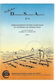 Aménagements hydro-agricoles et systèmes de production; Actes du IIIe Séminaire - Montpellier 16-19 décembre 1986