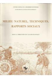 RAYNAUT Claude (sous la direction de) - Milieu naturel, techniques, rapports sociaux. 1er Colloque de l'Association Française des Anthropologues, 19-21 novembre 1981, Sèvres