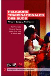ARGYRIADIS Kali, CAPONE Stefania, DE LA TORRE Renée, MARY André -  Religions transnationales des Suds - Afrique, Europe, Amériques