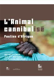 CROS Michèle, BONDAZ Julien, MICHAUD Maxime - L'animal cannibalisé. Festins d'Afrique