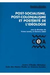 LANDRY Tristan, ZOBEL Clemens (sous la direction de) - Post-socialisme, post-colonialisme et postérité de l'idéologie