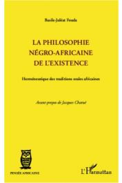 FOUDA Basile-Juléat - La philosophie négro-africaine de l'existence. Herméneutique des traditions orales africaines