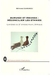 GAHUNGU Méthode - Burundi et Rwanda: Réconcilier les ethnies. Lumières du 2eme synode pour l'Afrique