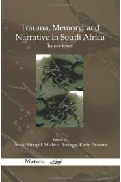 MENGEL Ewald, BORZAGA Michela, ORANTES Karin (edited by) -  Trauma, Memory, and Narrative in South Africa. Interviews.