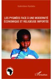 KYALONDAWA Nyababa - Les pygmées face à une modernité économique et religieuse importée