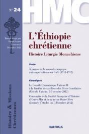HMC - Histoire & Missions Chrétiennes - 24, ASSEFA Daniel (dossier dirigé par) - L'Ethiopie chrétienne. Histoire, liturgie, monachisme