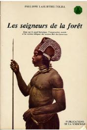 LABURTHE-TOLRA Philippe - Minlaaba I. Les seigneurs de la forêt. Essai sur le passé historique, l'organisation,sociale et les normes ethniques des anciens Beti du cameroun