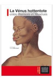 BLANCKAERT Claude (coordonné par) - La vénus hottentote. Entre Barnum et Muséum