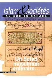 Islam & sociétés au Sud du Sahara - Nouvelle série 03 - Un Sahel musulman ordinaire…