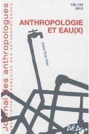 Journal des Anthropologues n° 132-133 - Anthropologie et eau(x)