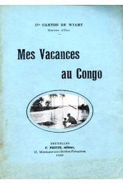CARTON de WIART Comte Henry - Mes vacances au Congo
