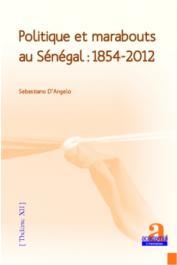 D'ANGELO Sebastiano - Politique et marabouts au Sénégal: 1854-2012