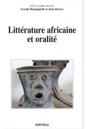 BAUMGARDT Ursula, DERIVE Jean (sous la direction de) - Littérature africaine et oralité