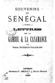 DECRESSAC-VILLAGRAND Marcel - Souvenirs du Sénégal. Lettres sur la Gambie et la Casamance