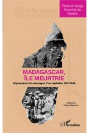 BOUCHET de FAREINS Pierre et Serge - Madagascar île meurtrie. Impressions de campagne d'un capitaine, 1947-1949