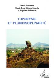 ABOMO-MAURIN Marie-Rose, TCHAMENI Rigobert (sous la direction de) - Toponymie et pluridisciplinarité