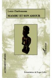CHARBONNEAU Louis, LITTLE Roger (présentation de) - Mambu et son amour