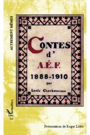 CHARBONNEAU Louis, LITTLE Roger (présentation de) - Contes d'AEF 1888-1910