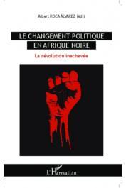 ROCA ALVAREZ Albert (éditeur) - Le changement politique en Afrique noire