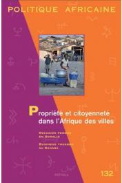 Politique africaine - 132 - Propriété et citoyenneté dans l'Afrique des villes