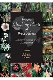 BONGERS Frans, PARREN M.P.E., TRAORE D. (Editors) - Forest Climbing Plants of West Africa. Diversity, ecology and management
