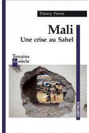 PERRET Thierry - Mali. Une crise au Sahel