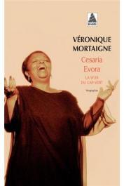 MORTAIGNE Véronique - Cesaria Evora, la voix du Cap-Vert