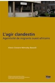 BASSOLE Alexis Clotaire Némoiby - L'agir clandestin. Agentivité de migrants ouest-africains