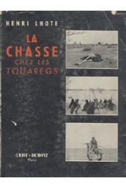 LHOTE Henri - La chasse chez les Touaregs