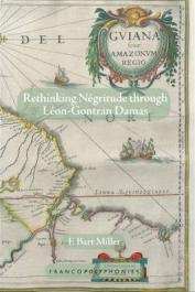 MILLER F. Bart - Rethinking Negritude Through Leon-Gontran Damas