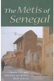 JONES Hilary Dr. - The Métis of Senegal. Urban Life and Politics in French West Africa