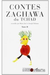 TUBIANA Joseph, TUBIANA Marie-José (recueillis par) -Contes zaghawa du Tchad. Tome II
