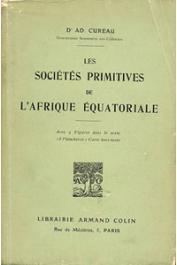 CUREAU A., (docteur) - Les sociétés primitives de l'Afrique Equatoriale