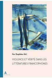 QUAGHEBEUR Marc (sous la direction de) - Violence et vérité dans les littératures francophones